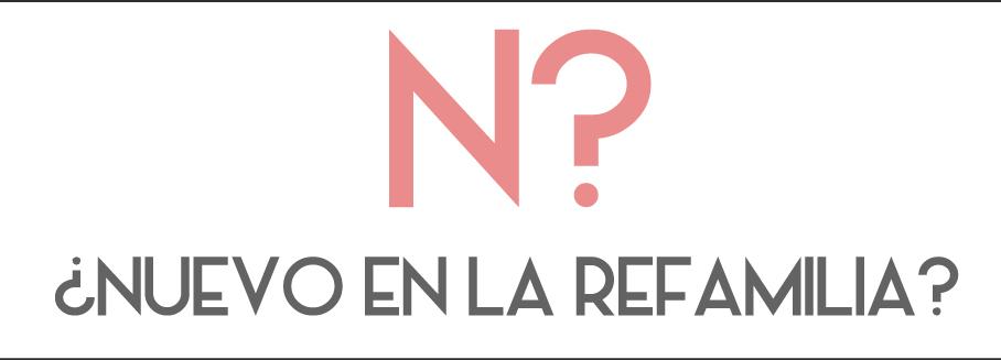 """""""¿Nuevo en la Refamilia?"""""""